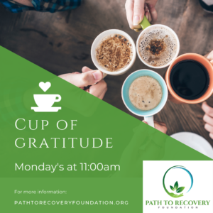 Cup of Gratitude Meeting @ PATH to Recovery Foundation